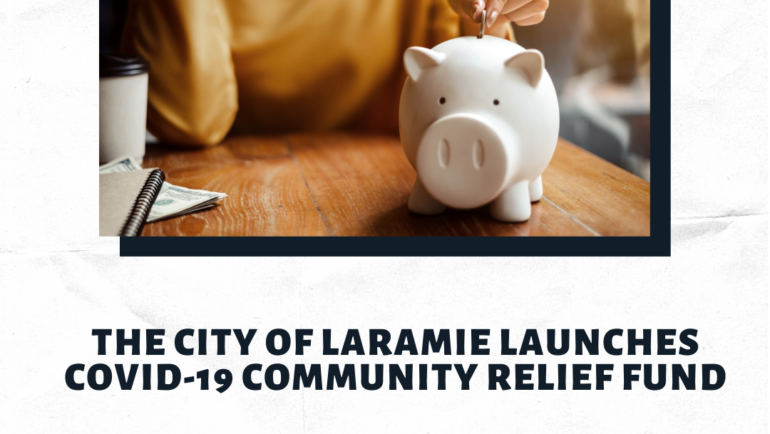 The City of Laramie Launches COVID-19 Community Relief Fund