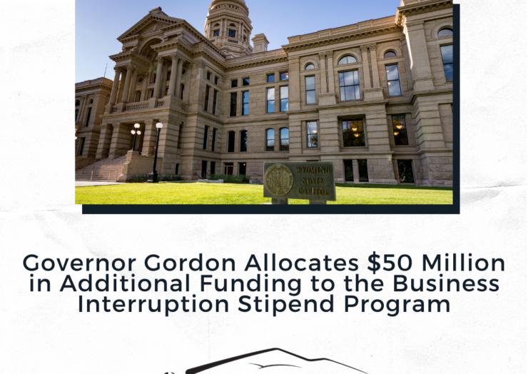 Governor Gordon allocates $50 million in additional funding to the Business Interruption Stipend Program