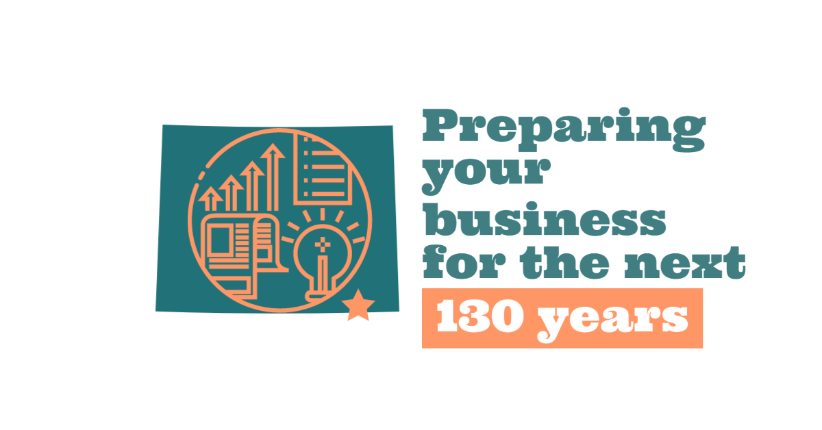 Preparing your business for the next 130 years