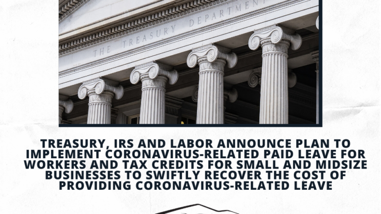 Treasury, IRS and Labor announce plan to implement Coronavirus-related paid leave for workers and tax credits for small and midsize businesses to swiftly recover the cost of providing Coronavirus-related leave