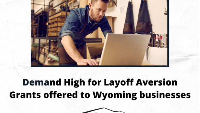 Demand High for Layoff Aversion Grants offered to Wyoming businesses
