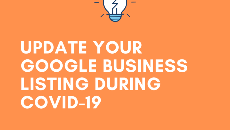 Update your Google Business Listing during Covid-19